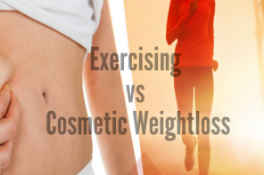 Exercising vs Cosmetic Weight Loss – Which one is Better?